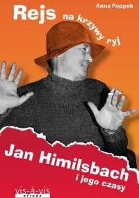 Anna Poppek - Rejs na krzywy ryj. Jan Himilsbach i jego czasy
