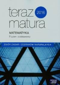 Wojciech Babiański - Teraz matura 2016. Matematyka. Zbiór zadań i zestawów maturalnych. Poziom podstawowy