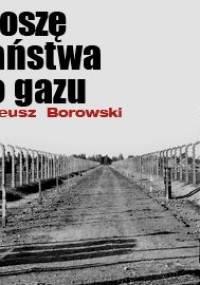 Tadeusz Borowski - Proszę państwa do gazu