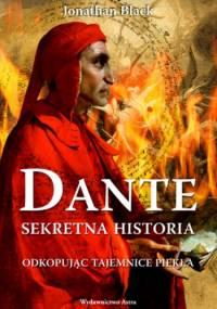 Jonathan Black - Dante Sekretna historia. Odkopując tajemnice Piekła