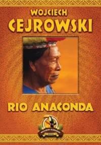 Wojciech Cejrowski - Rio Anaconda