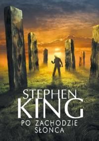 Stephen King - Po zachodzie słońca