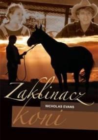 Nicholas Evans - Zaklinacz koni
