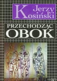 Jerzy Kosiński - Przechodząc obok