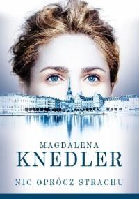 Magdalena Knedler - Nic oprócz strachu