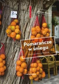 Peter Kerr - Pomarańcze w śniegu. Pierwsza zima na Majorce