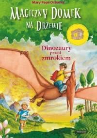 Mary Pope Osborne - Dinozaury przed zmrokiem
