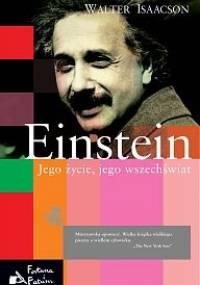 Walter Isaacson - Einstein. Jego życie, jego wszechświat