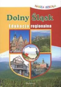 praca zbiorowa - Dolny Śląsk. Edukacja regionalna