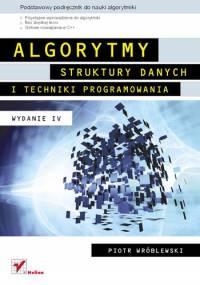 Piotr Wróblewski - Algorytmy, struktury danych i techniki programowania. Wydanie IV