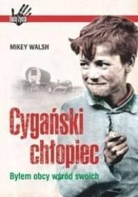 Mikey Walsh - Cygański chłopiec. Byłem obcy wśród swoich