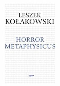Leszek Kołakowski - Horror metaphysicus