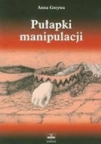 Anna Grzywa - Pułapki manipulacji