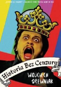 Wojciech Drewniak - Historia bez cenzury