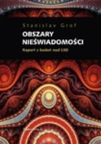 Stanislav Grof - Obszary nieświadomości. Raport z badań nad LSD