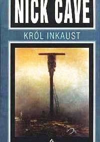 Nick Cave - Król Inkaust