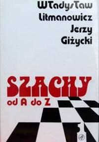 Jerzy Giżycki - Szachy od A do Z (tom 1 a-m)