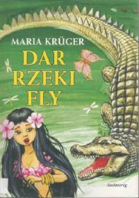 Maria Krüger - Dar rzeki Fly