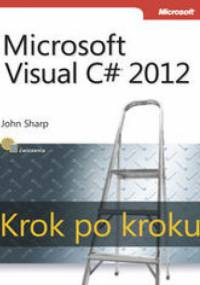 Sharp John - Microsoft Visual C# 2012. Krok po kroku