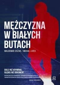 Michał Larek - Mężczyzna w białych butach