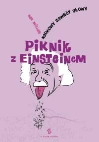 Ben Miller - Piknik z Einsteinem. Naukowy zawrót głowy