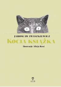 Jarosław Iwaszkiewicz - Kocia książka