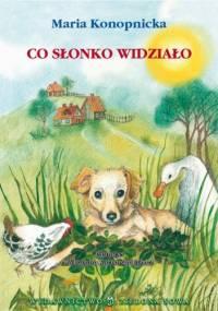 Maria Konopnicka - Co słonko widziało