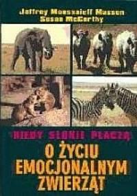 Susan McCarthy - Kiedy słonie płaczą : o życiu emocjonalnym zwierząt