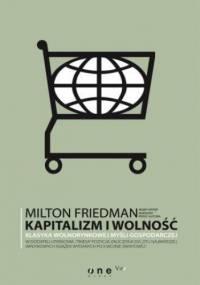 Milton Friedman - Kapitalizm i wolność