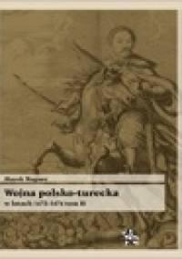 Marek Wagner - Wojna polsko turecka w latach 1672-1676, t.2