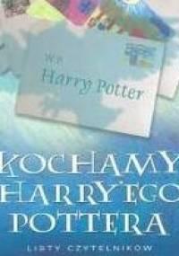 praca zbiorowa - Kochamy Harry'ego Pottera. Listy czytelników