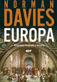 Norman Davies - Europa. Rozprawa historyka z historią