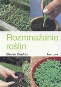 Steven Bradley - Rozmnażanie roślin