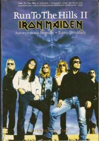 Mick Wall - Iron Maiden. Run To The Hills II: Autoryzowana biografia. Teksty/Przekłady