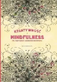 praca zbiorowa - Kreatywność i Mindfulness. 100 inspirujących wzorów do kolorowania