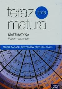 Wojciech Babiański - Teraz matura 2016. Matematyka. Zbiór zadań i zestawów maturalnych. Poziom rozszerzony