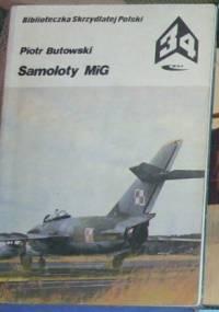 Piotr Butowski - Samoloty MIG