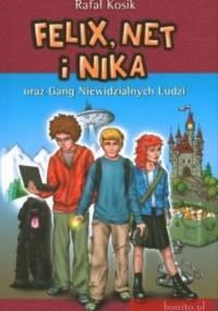 Rafał Kosik - Felix, Net i Nika oraz Gang Niewidzialnych Ludzi