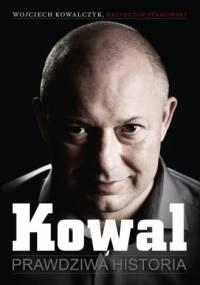 Wojciech Kowalczyk - Kowal. Prawdziwa historia