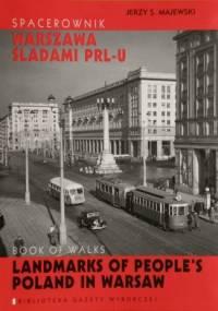 Jerzy S. Majewski - Spacerownik Warszawa śladami PRL-u / Book of walks: Landmarks of People's Poland in Warsaw