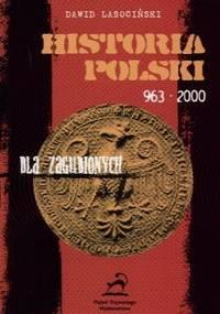 Dawid Lasociński - Historia Polski dla zagubionych 963-2001