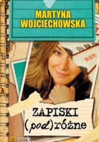 Martyna Wojciechowska - Zapiski (pod)różne