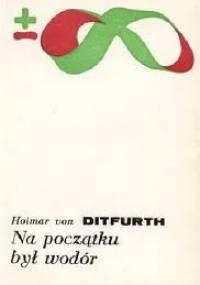 Hoimar von Ditfurth - Na początku był wodór