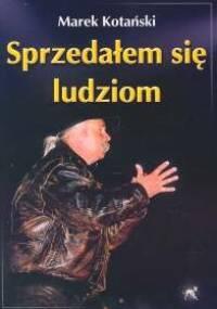 Marek Kotański - Sprzedałem się ludziom