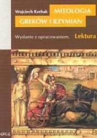 Wojciech Rzehak - Mitologia Greków i Rzymian.