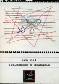 Ewa Bal - Cielesność w dramacie