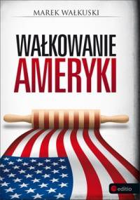 Marek Wałkuski - Wałkowanie Ameryki
