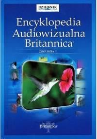 praca zbiorowa - Encyklopedia Audiowizualna Britannica: Zoologia I