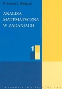 Włodzimierz Krysicki - Analiza matematyczna w zadaniach. Tom I