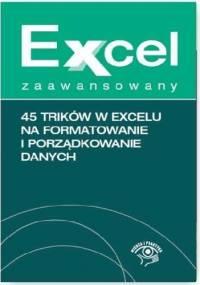 Krzysztof Chojnacki - 45 trików w Excelu na formatowanie i porządkowanie danych